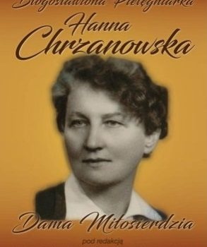 "About ""Blessed Nurse Hanna Chrzanowska, Lady of Mercy"""